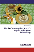 Media Consumption and It's impact in Modern Advertising