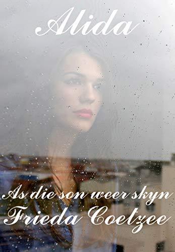 ALIDA: As die son weer skyn (Afrikaans Edition)