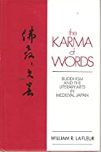 The Karma Of Words: Buddhism And The Literary Arts In Medieval Japan