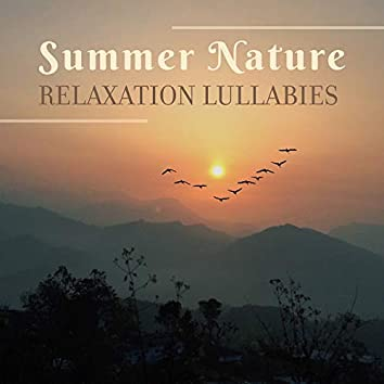 Summer Nature Relaxation Lullabies: 2019 New Age Music with Beautifull Piano Melodies & Sounds of Summer Birds Singing, Forest, Meadow, Water & Other, Total Relaxation & Calming Down, Stress Relief