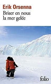 Briser en nous la mer gelée par Erik Orsenna