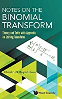 Notes on the Binomial Transform: Theory and Table With Appendix on Stirling Transform