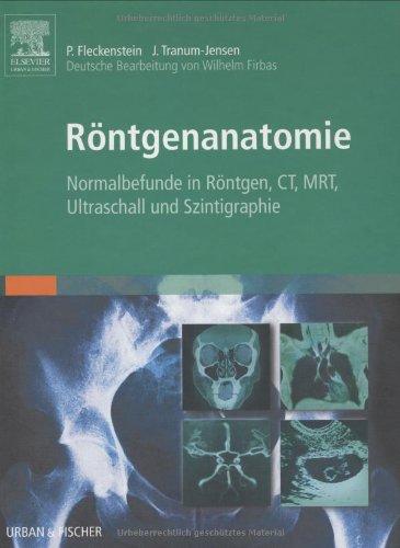 Röntgenanatomie: Normalbefunde in Röntgen, CT, MRT, Ultraschall und Szintigraphie