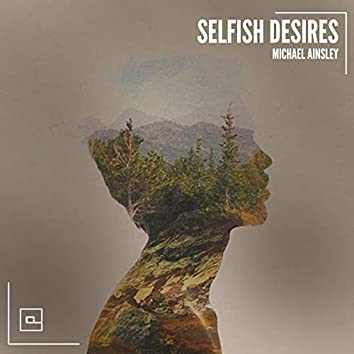 Selfish Desires