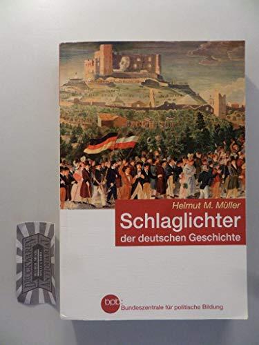 Deutsche Geschichte in Schlaglichtern/ SCHLAGLICHTER DER DEUTSCHEN GESCHICHTE BPB 2009 Neuauflage