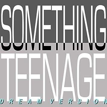 Something Teenage