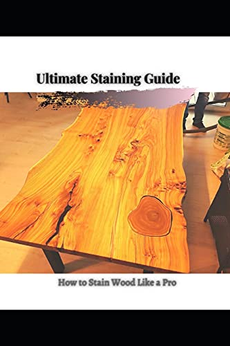 How tо Stain Wood Like a Pro: Ultimate Staining Guide