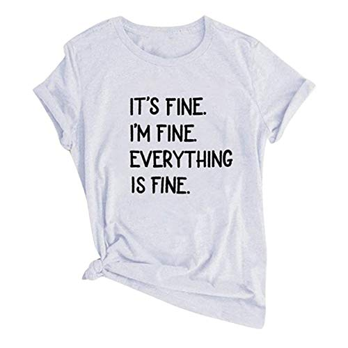 NOBRAND Divertida camisa con frases para mujer sarcástica manga corta Graphic Tee Blusas - It's FINE I'm FINE Everything is FINE Summer