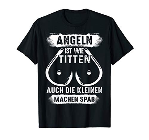 Angeln Ist Wie Titten Lustiges Angler Angel Spruch T-Shirt T-Shirt