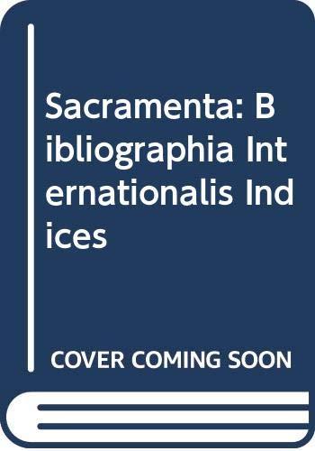 Sacramenta: Bibliographia Internationalis. Vol. IV Indices