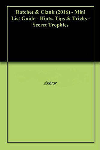 Ratchet & Clank (2016) - Mini List Guide - Hints, Tips & Tricks - Secret Trophies (English Edition)