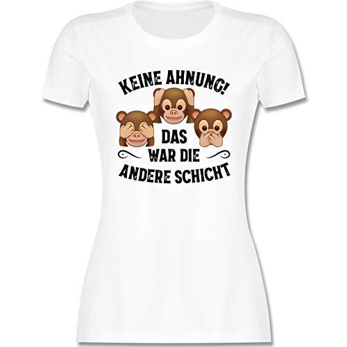 Sprüche Statement mit Spruch - Keine Ahnung das war die andere Schicht Affen schwarz - L - Weiß - affen Tshirt Damen - L191 - Tailliertes Tshirt für Damen und Frauen T-Shirt