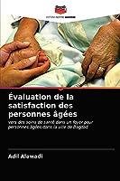 Évaluation de la satisfaction des personnes âgées: vers des soins de santé dans un foyer pour personnes âgées dans la ville de Bagdad
