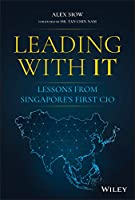 Leading with IT: Lessons from Singapore's First CIO