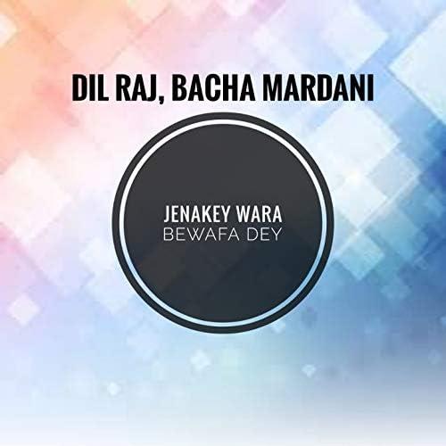 Dil Raj & Bacha Mardani