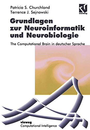 Grundlagen zur Neuroinformatik und Neurobiologie: The Computational Brain in deutscher Sprache (Computational Intelligence)