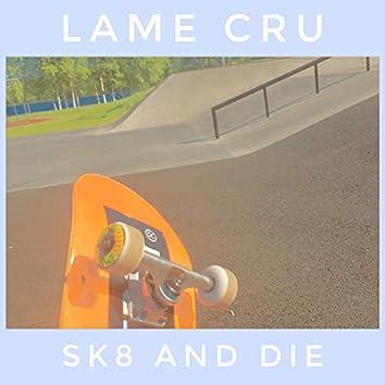 Sk8 And Die
