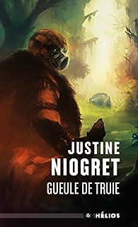 Gueule de Truie par Justine Niogret