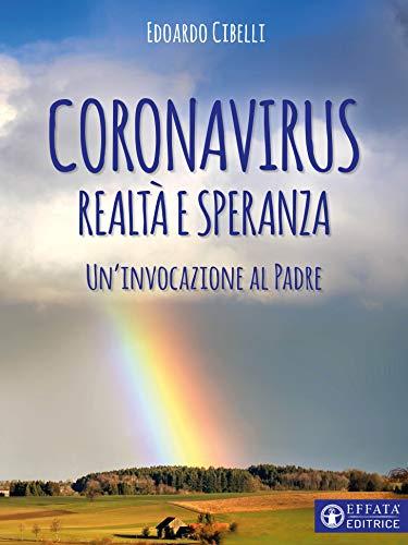 Coronavirus. Realtà e speranza: Un'invocazione al Padre