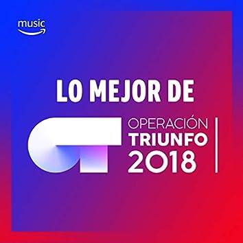 Lo mejor de Operación Triunfo 2018