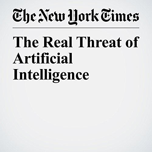 The Real Threat of Artificial Intelligence copertina