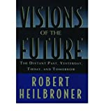 Visions of the Future : The Distant Past, Yesterday, Today, Tomorrow(Paperback) - 2011 Edition