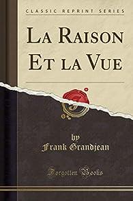La raison et la vie par Frank Grandjean