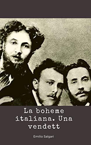La bohême italiana. Una vendetta malese (illustrated) (Italian Edition)