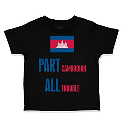 Custom Toddler T-Shirt Part Cambodian All Trouble Cotton Boy & Girl Clothes Funny Graphic Tee Black Design Only 3T