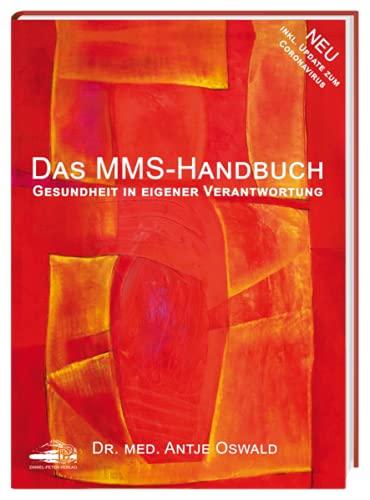 Das MMS-Handbuch: Gesundheit in eigener Verantwortung. Dr.med. Antje Oswald; 10. Auflage mit Corona-Update