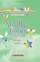 The Weather Fairies Collection, Vol. 1: Books 1-4 (Crystal the Snow Fairy / Abigail the Breeze Fairy / Pearl the Cloud Fairy / Goldie the Sunshine Fairy)
