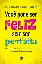 Você Pode Ser Feliz Sem Ser Perfeita
