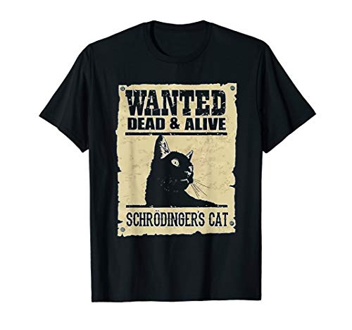Wanted Dead & Alive Schrodinger's Cat T-Shirt