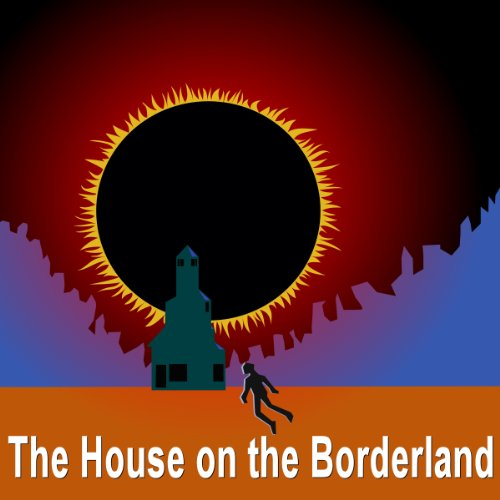 The House on the Borderland audiobook cover art