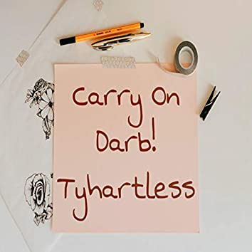 Carry On (feat. TyHartless)