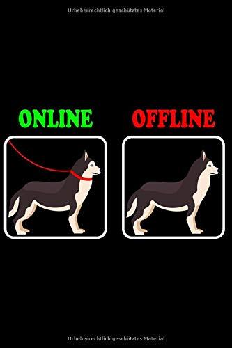 Siberian Husky Online Offline An der Leine für Hundebesitzer: DIN A5 Liniert 120 Seiten / 60 Blätter Notizbuch Notizheft Notiz-BlockSiberian Husky Hunde Motive für Hundeliebhaber