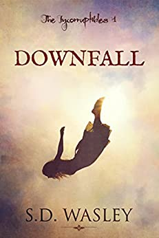 Downfall (The Incorruptibles Book 1) by [S.D. Wasley]