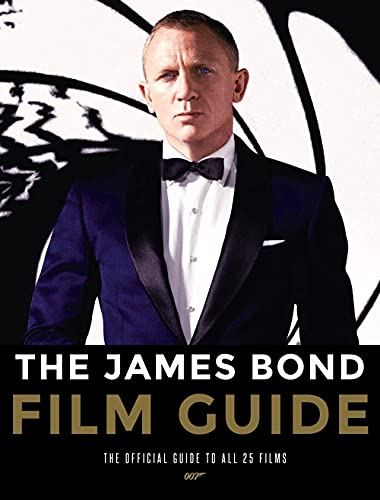 The James Bond Film Guide: The Official Guide to All 25 007 Films