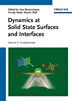 Dynamics at Solid State Surfaces and Interfaces: Volume 2 - Fundamentals