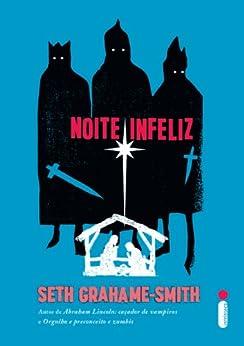 Noite Infeliz (Portuguese Edition) by [Seth Grahame - Smith]