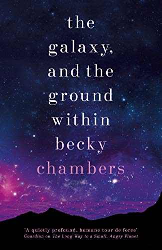 The Galaxy, and the Ground Within: Wayfarers 4 (English Edition)