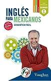 Inglés para Mexicanos Gramática Fácil