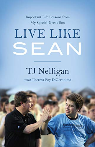 Live Like Sean: Important Life Lessons from My Special-Needs Son