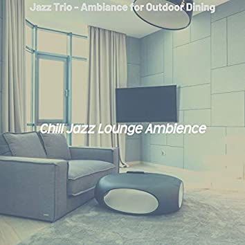 Jazz Trio - Ambiance for Outdoor Dining
