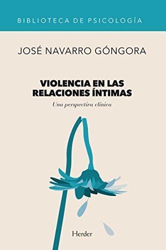 Violencia en las relaciones íntimas: Una perspectiva clínica (Biblioteca de Psicología)