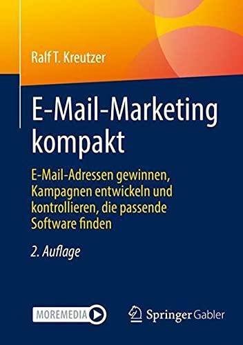 E-Mail-Marketing kompakt: E-Mail-Adressen gewinnen, Kampagnen entwickeln und kontrollieren, die pass