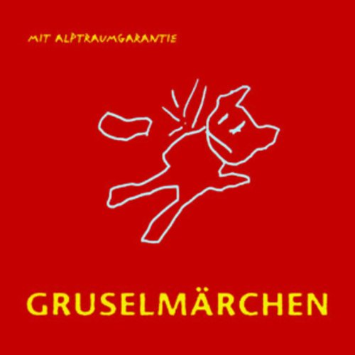 Gruselmärchen mit Alptraumgarantie audiobook cover art