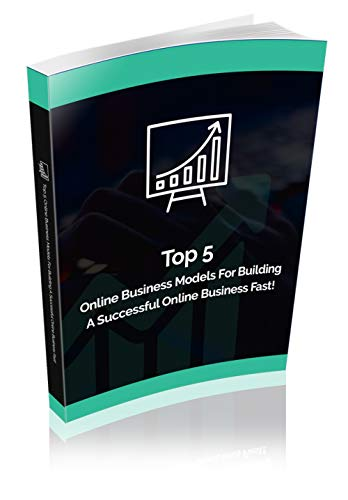 The Top 5 Online Business Models (English Edition)