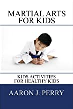 Martial Arts For Kids:Kids Activities For Healthy Kids - Buy It Now