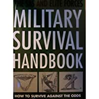 the sas and elite forces military survival handbook